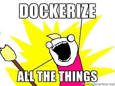 Dockerize all the things